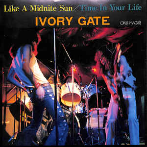 IVORY GATE - Like A Midnite Sun - 45T (EP 4 titres)